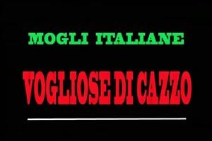 mogli italiane vogliose di cazzo